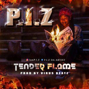 P.I.Z – Tender flame